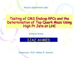 Testing of CMS Endcap RPCs and the Determination of Top Quark Mass Using High Pt Jets at LHC