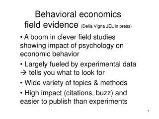 Behavioral economics  field evidence  (Della Vigna JEL in press)