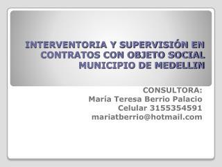 INTERVENTORIA Y SUPERVISIÓN EN CONTRATOS CON OBJETO SOCIAL MUNICIPIO DE MEDELLIN