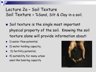 Lecture 2a – Soil Texture Soil Texture  = %Sand, Silt & Clay in a soil.