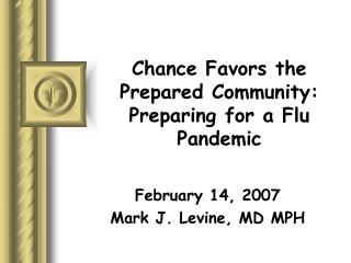 Chance Favors the Prepared Community: Preparing for a Flu Pandemic