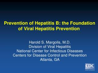 Prevention of Hepatitis B: the Foundation of Viral Hepatitis Prevention