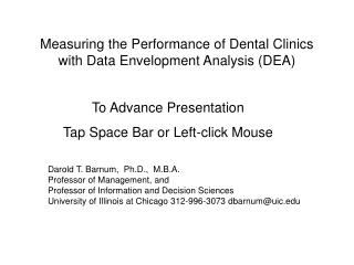 Measuring the Performance of Dental Clinics  with Data Envelopment Analysis (DEA)