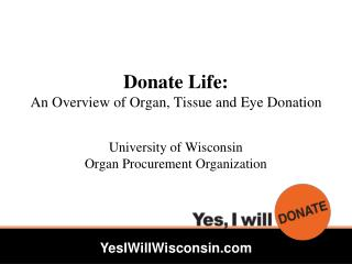 Donate Life:  An Overview of Organ, Tissue and Eye Donation