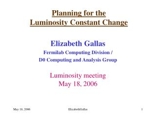 Planning for the  Luminosity Constant Change