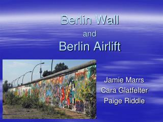 Berlin Wall and Berlin Airlift