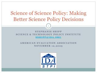 Science of Science Policy: Making Better Science Policy Decisions