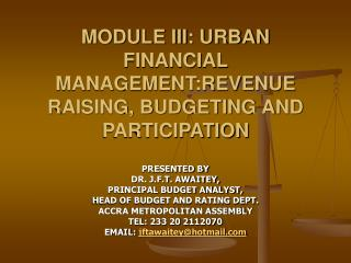 MODULE III: URBAN FINANCIAL MANAGEMENT:REVENUE RAISING, BUDGETING AND PARTICIPATION