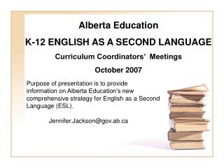 Alberta Education K-12 ENGLISH AS A SECOND LANGUAGE Curriculum Coordinators'  Meetings