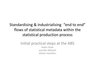 Standardising  industrialising   end to end  flows of statistical metadata within the statistical production process