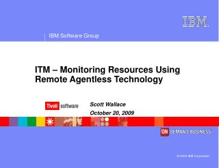 ITM – Monitoring Resources Using Remote Agentless Technology