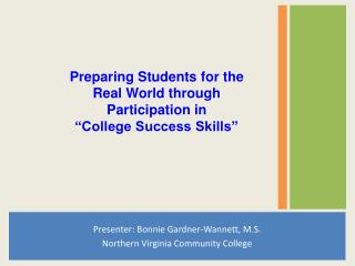 Presenter: Bonnie Gardner-Wannett, M.S. Northern Virginia Community College