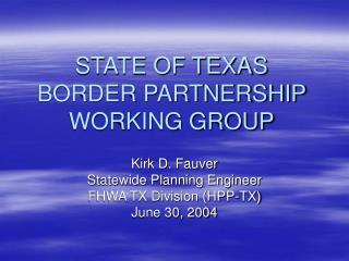 STATE OF TEXAS BORDER PARTNERSHIP WORKING GROUP