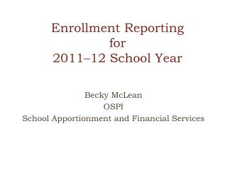 Enrollment Reporting for 2011 – 12 School Year