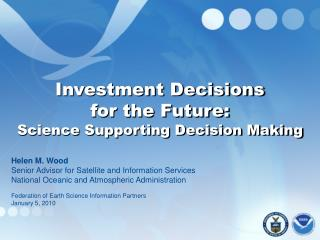 Investment Decisions  for the Future:   Science Supporting Decision Making