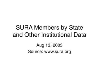 SURA Members by State and Other Institutional Data