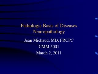 Pathologic Basis of Diseases Neuropathology