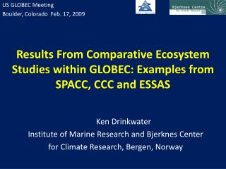 Results From Comparative Ecosystem Studies within GLOBEC: Examples from SPACC, CCC and ESSAS