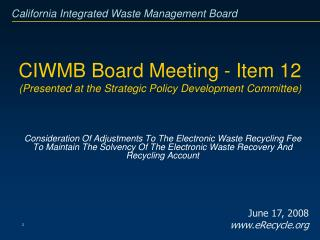 CIWMB Board Meeting - Item 12 (Presented at the Strategic Policy Development Committee)