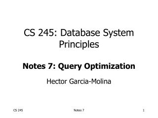 CS 245: Database System Principles Notes 7: Query Optimization