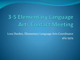 3-5 Elementary Language Arts Contact Meeting