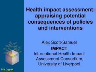 Health impact assessment: appraising potential consequences of policies and interventions