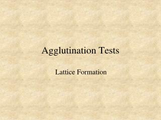 Agglutination Tests