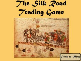 The Silk Road Trading Game