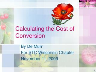 Calculating the Cost of Conversion
