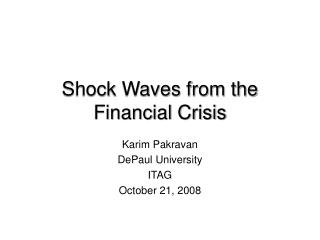 Shock Waves from the Financial Crisis