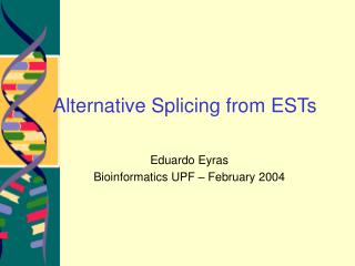 Alternative Splicing from ESTs