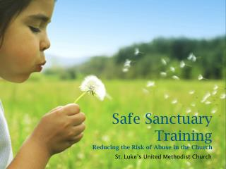 Safe Sanctuary Training Reducing the Risk of Abuse in the Church