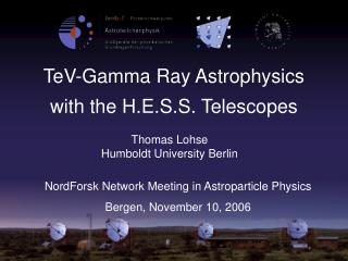 TeV-Gamma Ray Astrophysics with the H.E.S.S. Telescopes