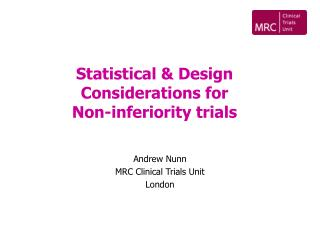 Statistical & Design Considerations for Non-inferiority trials