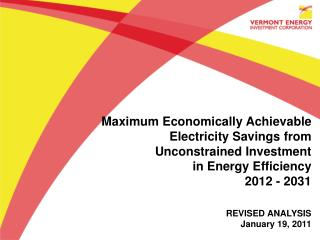 Maximum Economically Achievable  Electricity Savings from  Unconstrained Investment