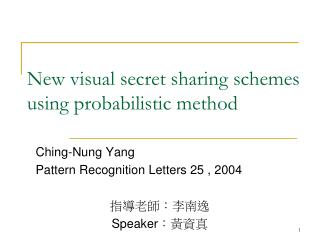 New visual secret sharing schemes using probabilistic method
