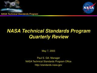 May 7, 2003 Paul S. Gill, Manager NASA Technical Standards Program Office