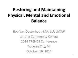 Restoring and Maintaining Physical, Mental and Emotional Balance