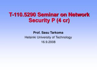 T-110.5290 Seminar on Network Security P (4 cr)