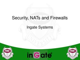 Security, NATs and Firewalls Ingate Systems