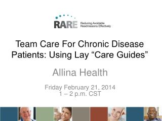 "Team Care For Chronic Disease Patients: Using Lay ""Care Guides"""