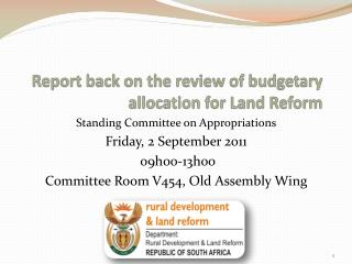 Report back on the review of budgetary allocation for Land Reform