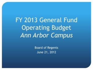 FY 2013 General Fund  Operating Budget Ann Arbor Campus