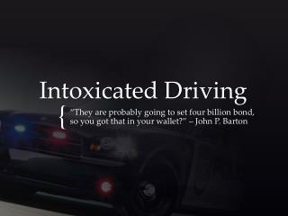Intoxicated Driving