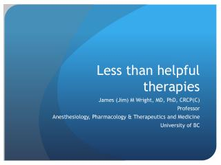 Less than helpful therapies