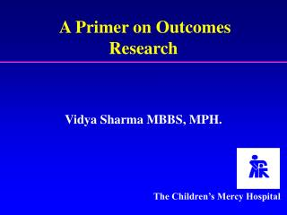 A Primer on Outcomes Research
