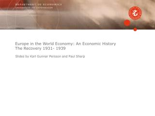 Europe in the World Economy: An Economic History The Recovery 1931- 1939