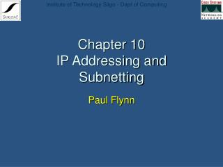 Chapter 10 IP Addressing and Subnetting