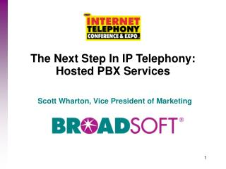 The Next Step In IP Telephony:  Hosted PBX Services