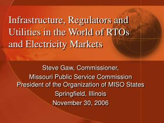 Infrastructure, Regulators and Utilities in the World of RTOs and Electricity Markets
